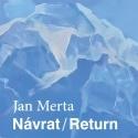 Komentovaná prohlídka výstavy Jana Merty