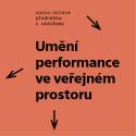 Tomáš Ruller - Umění performance ve veřejném prostoru